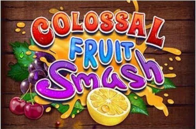 Colossal fruit smash online slot